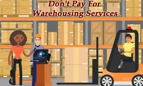 Don't Pay For Warehousing Services